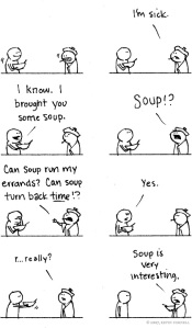 There's nothing like soup :D